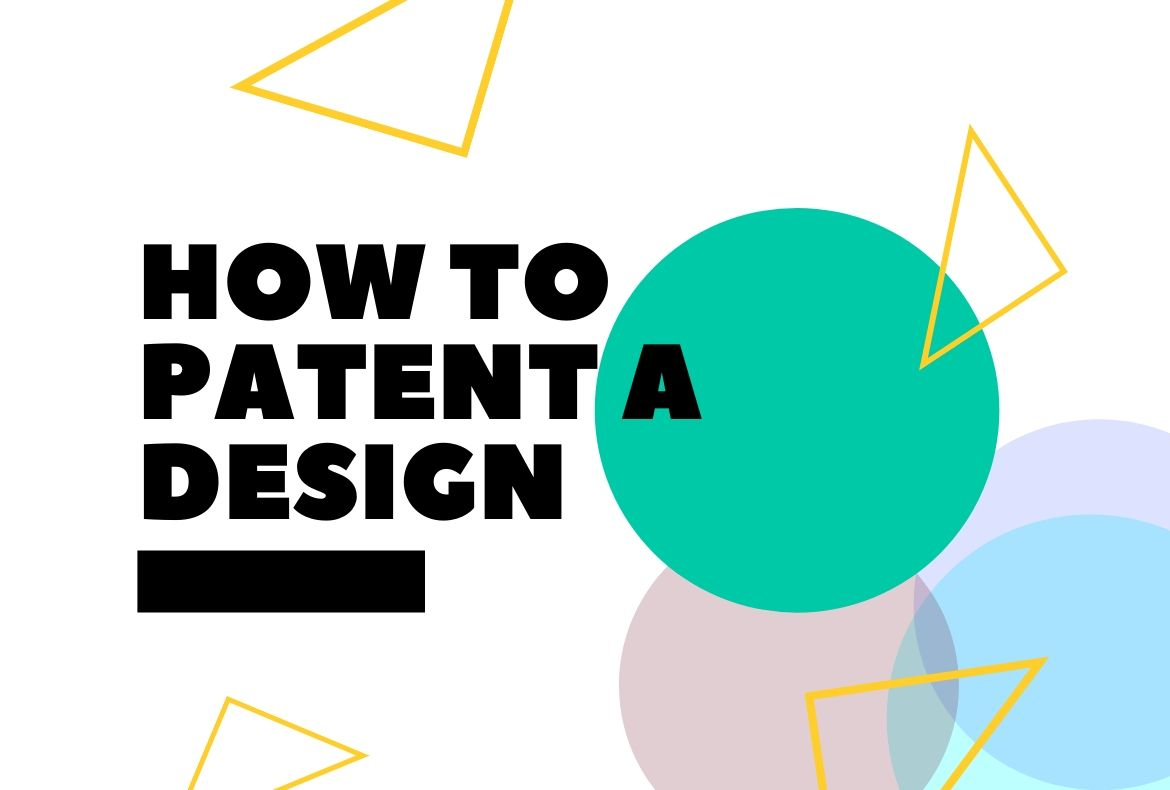 How To Patent a Design