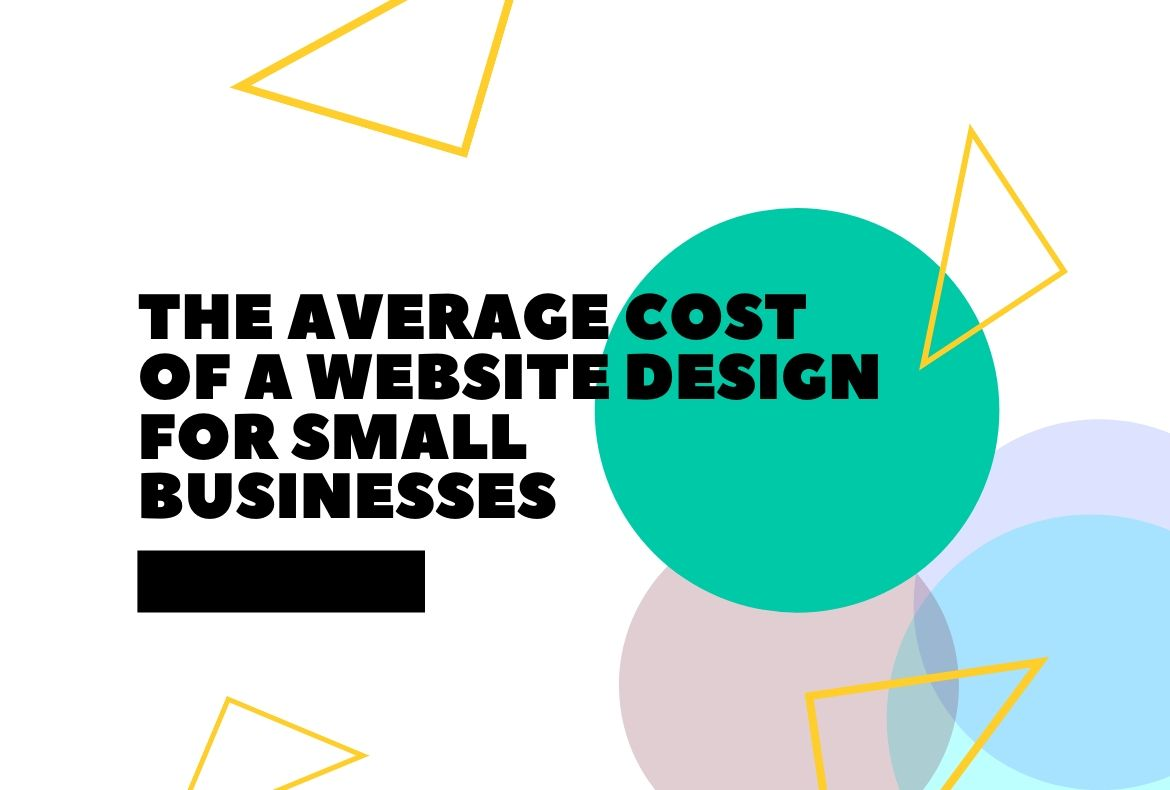 The Average Cost of a Website Design for Small Businesses