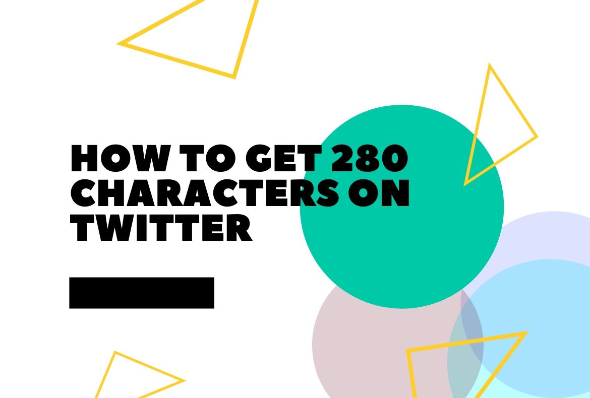 How To Get 280 Characters on Twitter