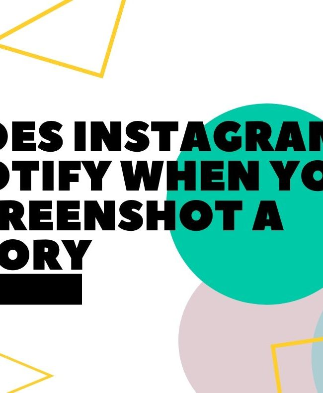 Does Instagram Notify When You Screenshot a Story